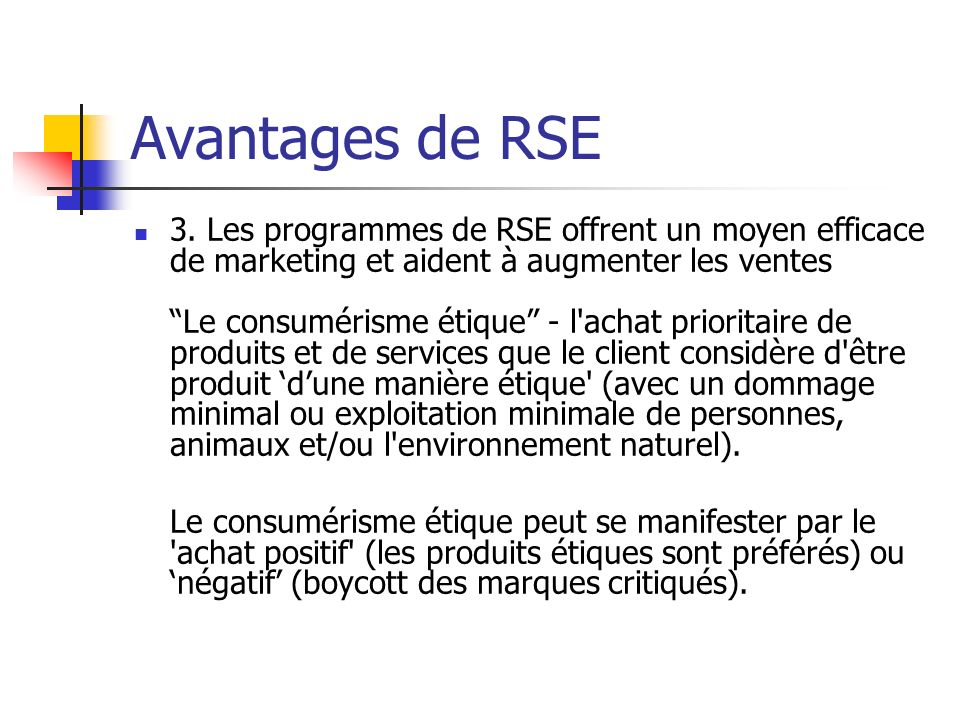 Avantages de RSE 3. Les programmes de RSE offrent un moyen efficace de marketing et aident à augmenter les ventes Le consumérisme étique - l'achat pri