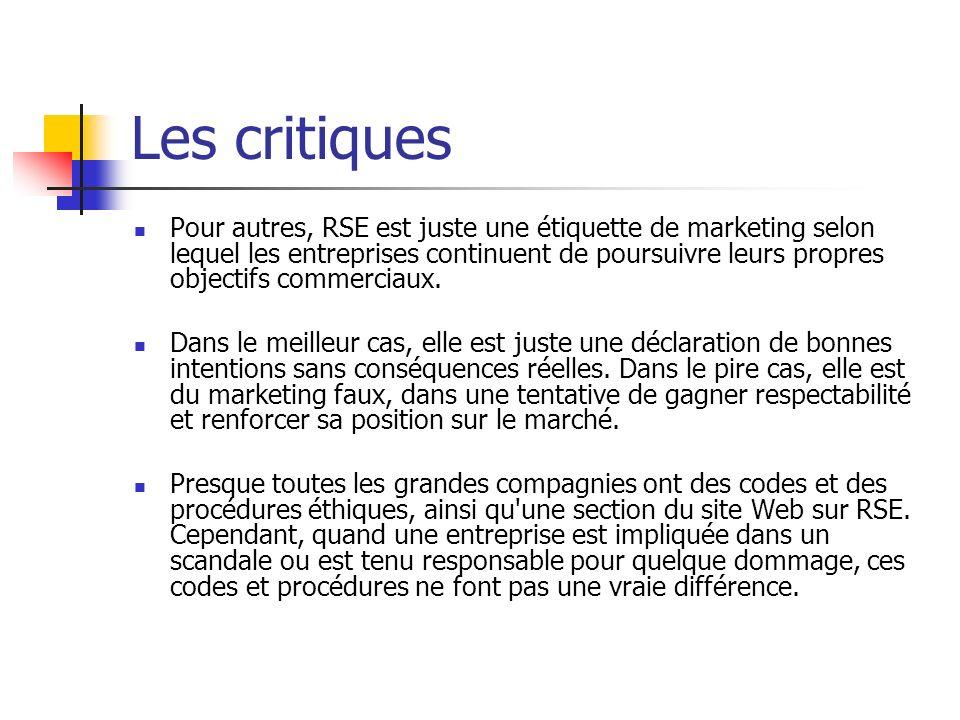 Les critiques Pour autres, RSE est juste une étiquette de marketing selon lequel les entreprises continuent de poursuivre leurs propres objectifs comm