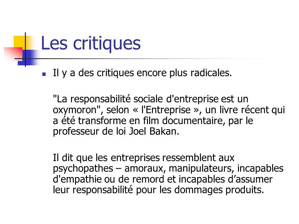 Les critiques Il y a des critiques encore plus radicales.