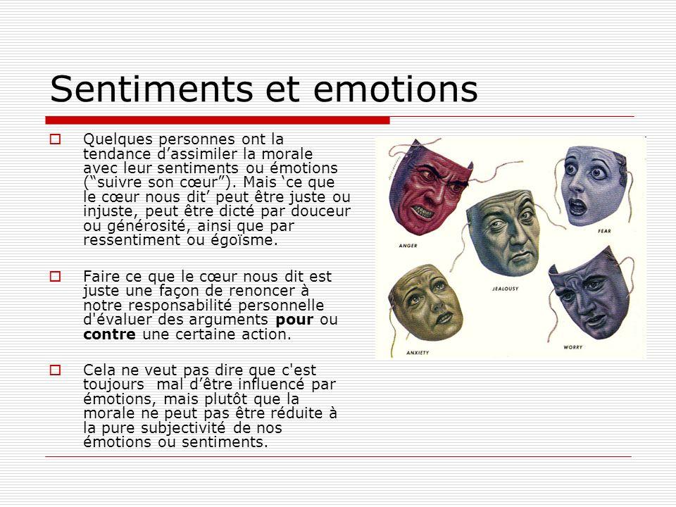 Sentiments et emotions En plus, les sentiments changent et peuvent être contradictoires (amour/haine).