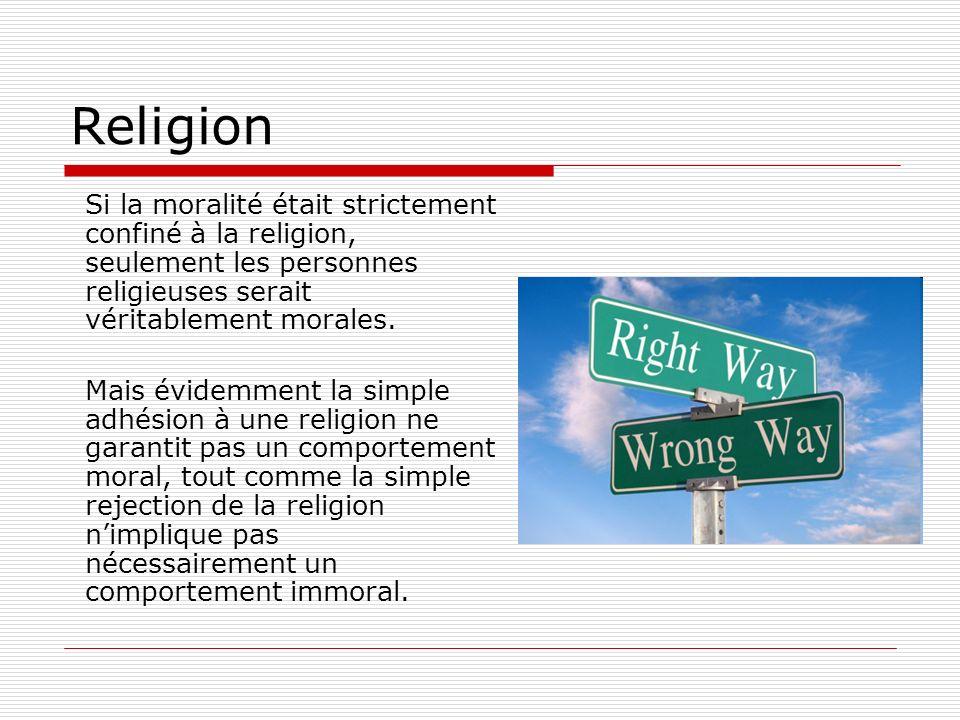 Religion D une part, nous avons de nombreux exemples de l immoralité parmi les non-religieux.