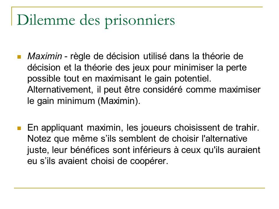 Dilemme des prisonniers Maximin - règle de décision utilisé dans la théorie de décision et la théorie des jeux pour minimiser la perte possible tout e