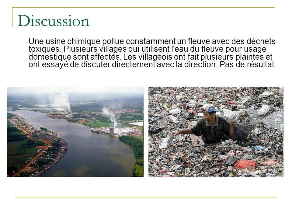 Discussion Une usine chimique pollue constamment un fleuve avec des déchets toxiques.