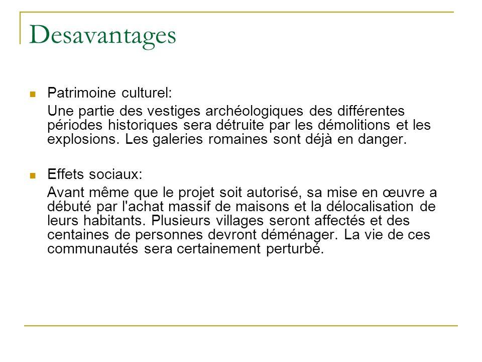 Desavantages Patrimoine culturel: Une partie des vestiges archéologiques des différentes périodes historiques sera détruite par les démolitions et les explosions.