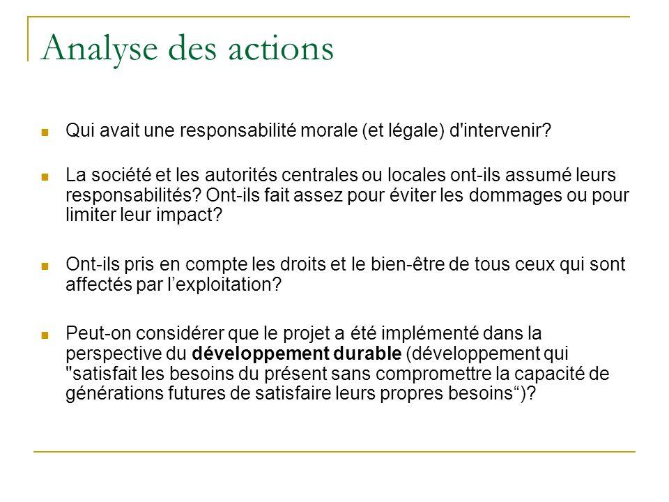 Analyse des actions Qui avait une responsabilité morale (et légale) d'intervenir? La société et les autorités centrales ou locales ont-ils assumé leur