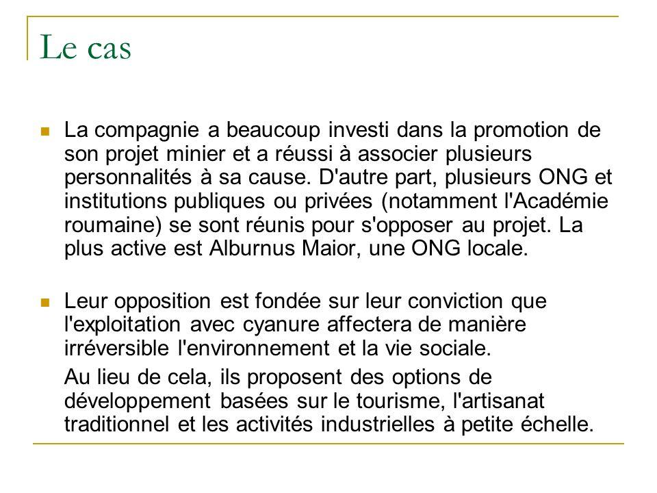 Le cas La compagnie a beaucoup investi dans la promotion de son projet minier et a réussi à associer plusieurs personnalités à sa cause. D'autre part,