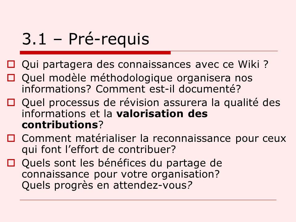 3.1 – Pré-requis Qui partagera des connaissances avec ce Wiki .