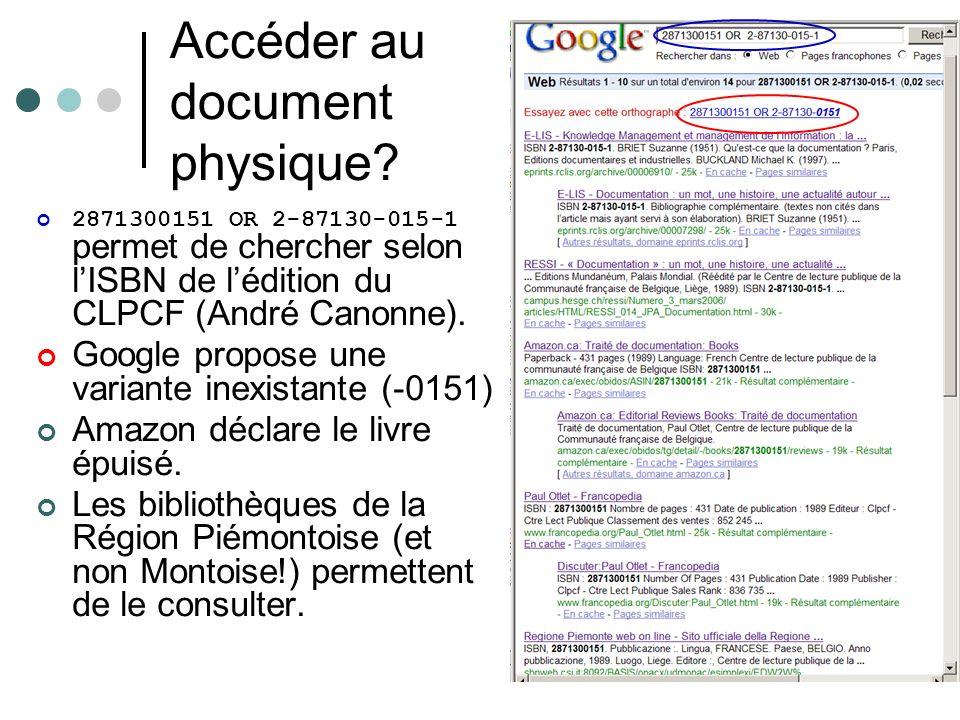 Accéder au document physique? 2871300151 OR 2-87130-015-1 permet de chercher selon lISBN de lédition du CLPCF (André Canonne). Google propose une vari