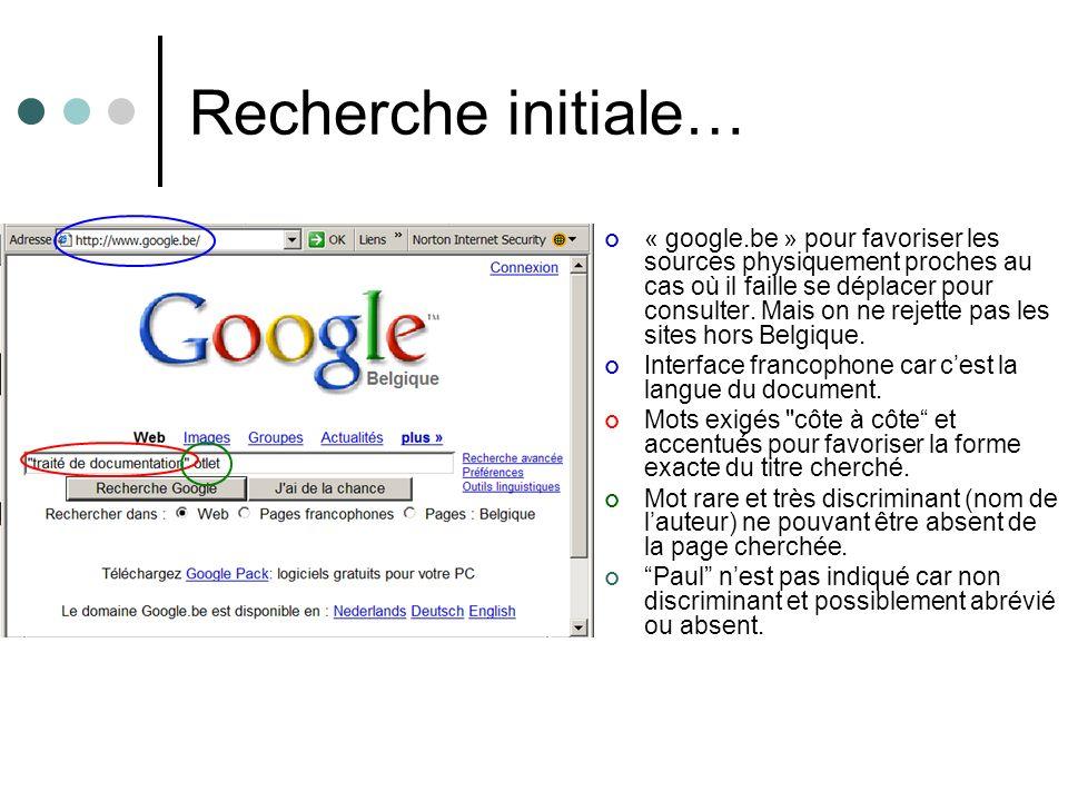 Recherche initiale… « google.be » pour favoriser les sources physiquement proches au cas où il faille se déplacer pour consulter. Mais on ne rejette p