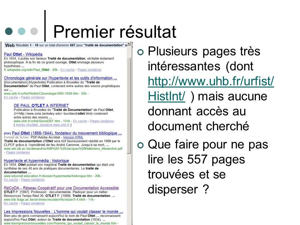 Premier résultat Plusieurs pages très intéressantes (dont http://www.uhb.fr/urfist/ HistInt/ ) mais aucune donnant accès au document cherché http://www.uhb.fr/urfist/ HistInt/ Que faire pour ne pas lire les 557 pages trouvées et se disperser ?