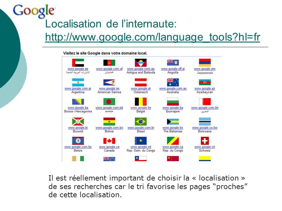 Localisation de linternaute: http://www.google.com/language_tools?hl=fr http://www.google.com/language_tools?hl=fr Il est réellement important de choi