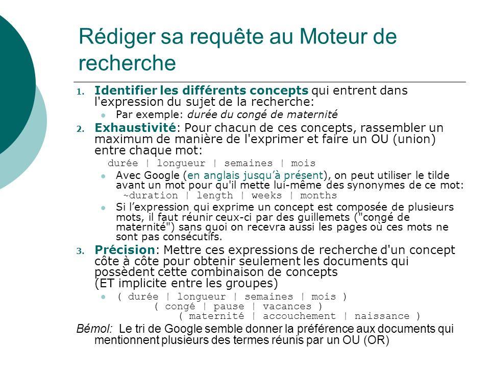 Rédiger sa requête au Moteur de recherche 1. Identifier les différents concepts qui entrent dans l'expression du sujet de la recherche: Par exemple: d