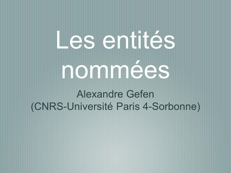 Les entités nommées Alexandre Gefen (CNRS-Université Paris 4-Sorbonne)