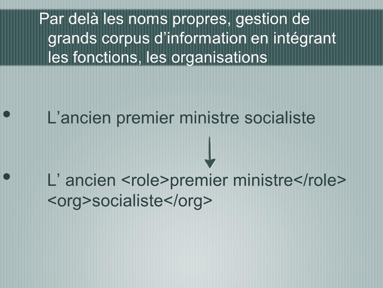 Par delà les noms propres, gestion de grands corpus dinformation en intégrant les fonctions, les organisations Lancien premier ministre socialiste