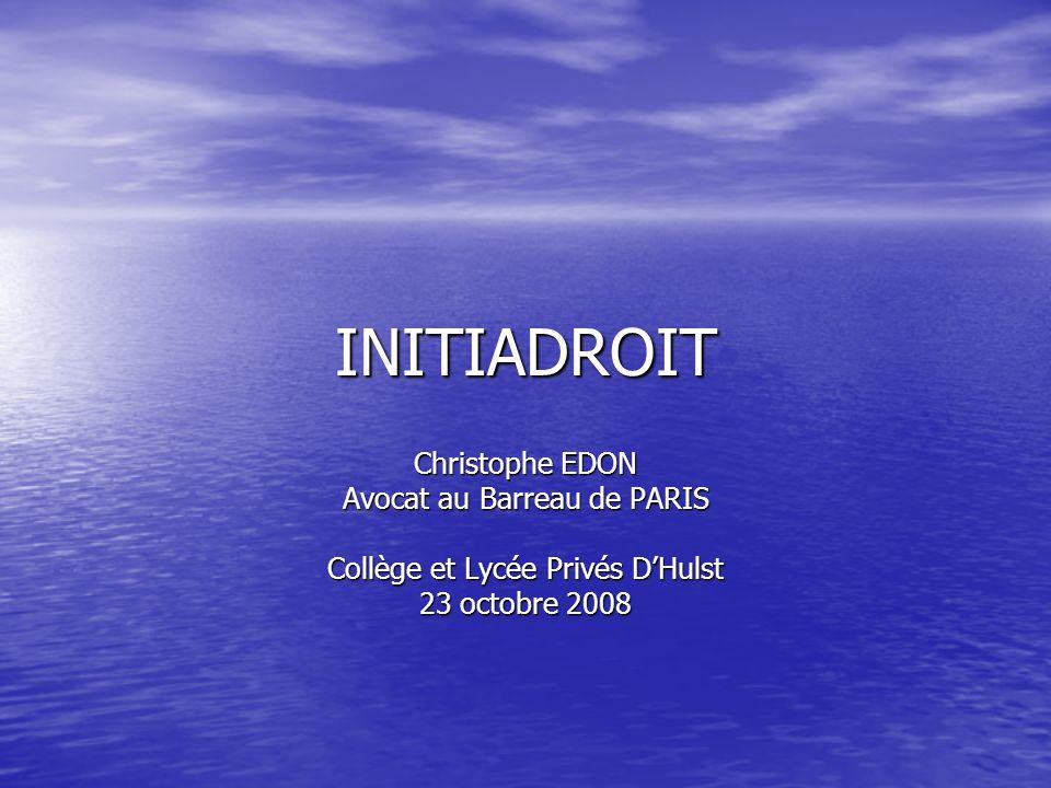INITIADROIT Christophe EDON Avocat au Barreau de PARIS Collège et Lycée Privés DHulst 23 octobre 2008