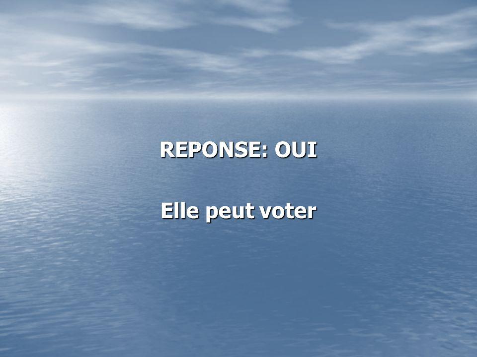 REPONSE: OUI Elle peut voter