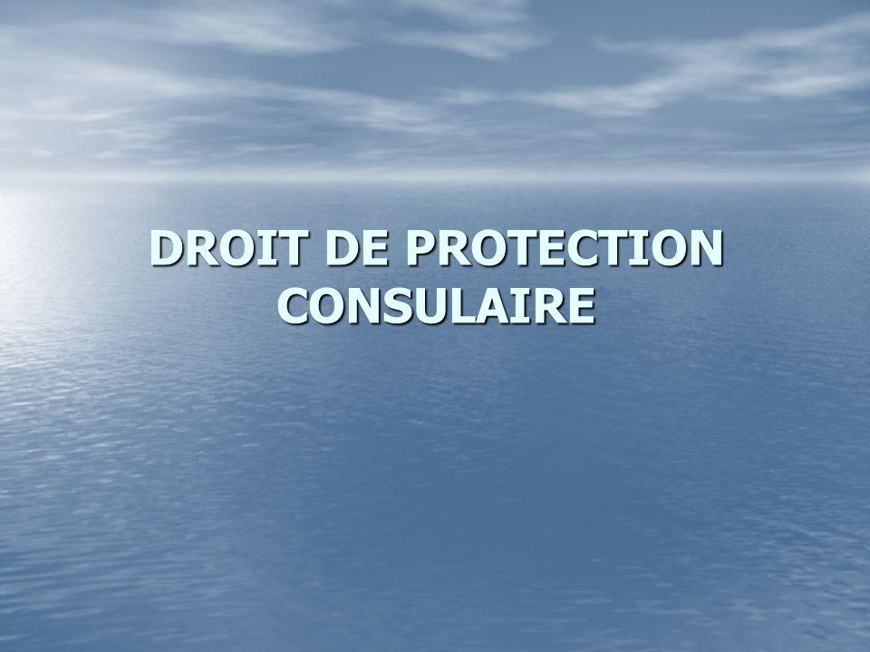 DROIT DE PROTECTION CONSULAIRE