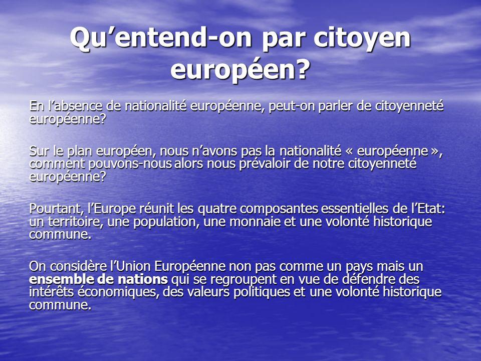 Quentend-on par citoyen européen.
