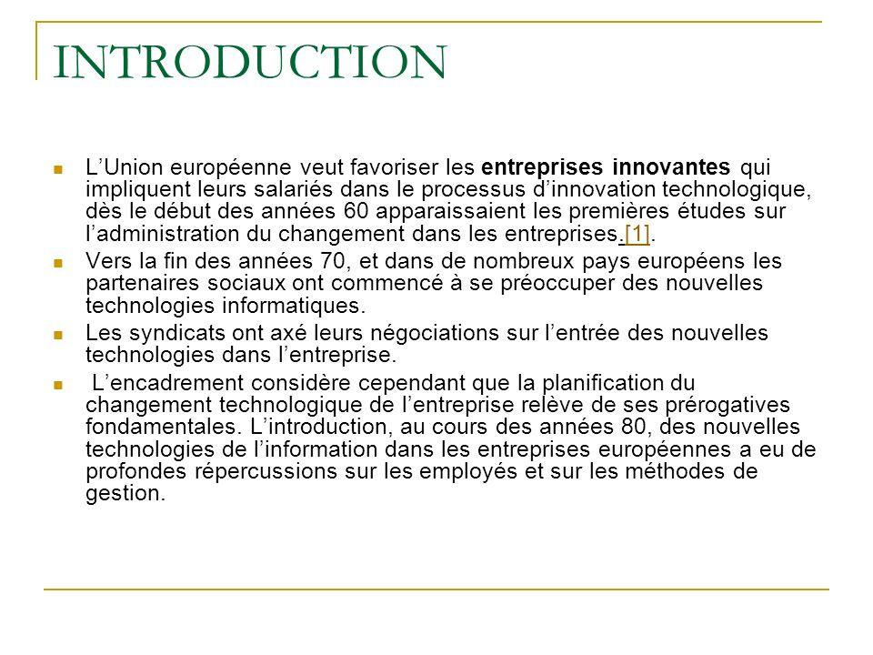 INTRODUCTION LUnion européenne veut favoriser les entreprises innovantes qui impliquent leurs salariés dans le processus dinnovation technologique, dè