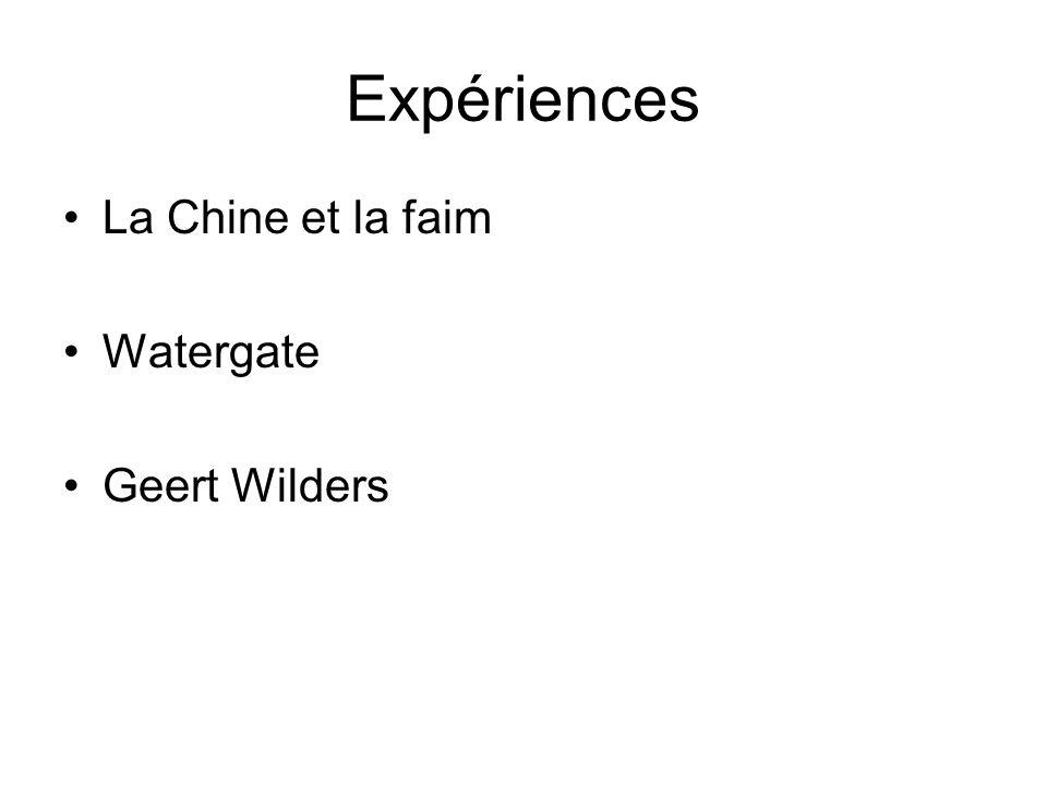 Expériences La Chine et la faim Watergate Geert Wilders