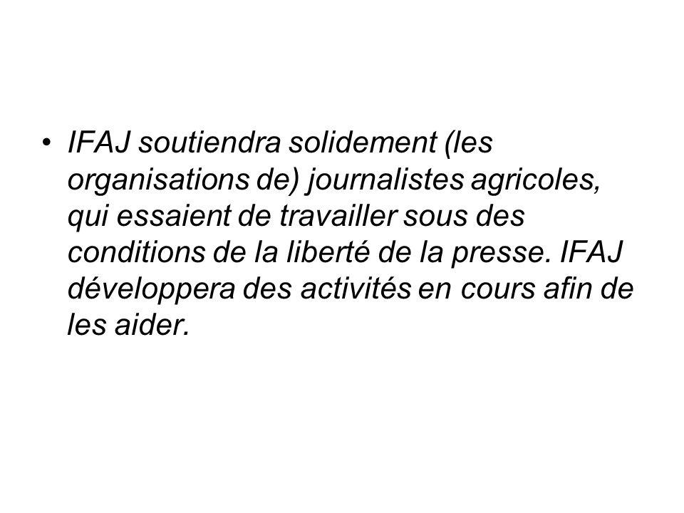 IFAJ soutiendra solidement (les organisations de) journalistes agricoles, qui essaient de travailler sous des conditions de la liberté de la presse.