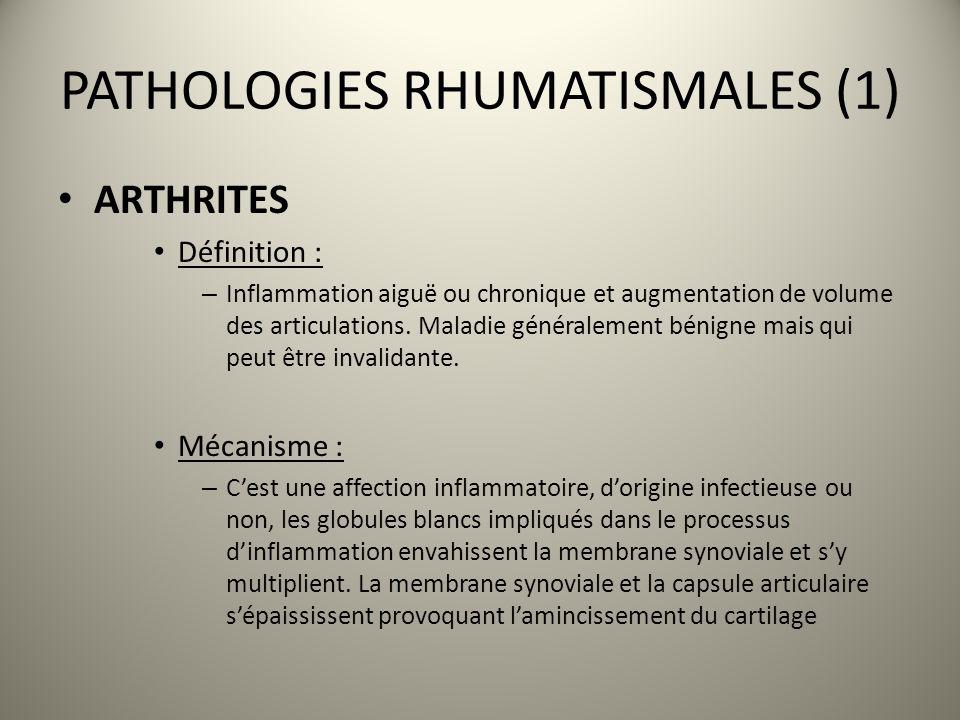 PATHOLOGIES RHUMATISMALES (1) ARTHRITES Définition : – Inflammation aiguë ou chronique et augmentation de volume des articulations. Maladie généraleme