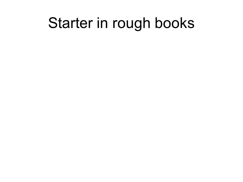 Starter in rough books
