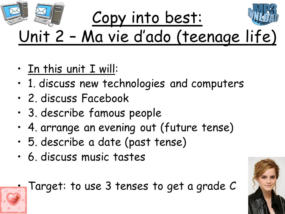 Copy into best: Unit 2 – Ma vie dado (teenage life) In this unit I will: 1.