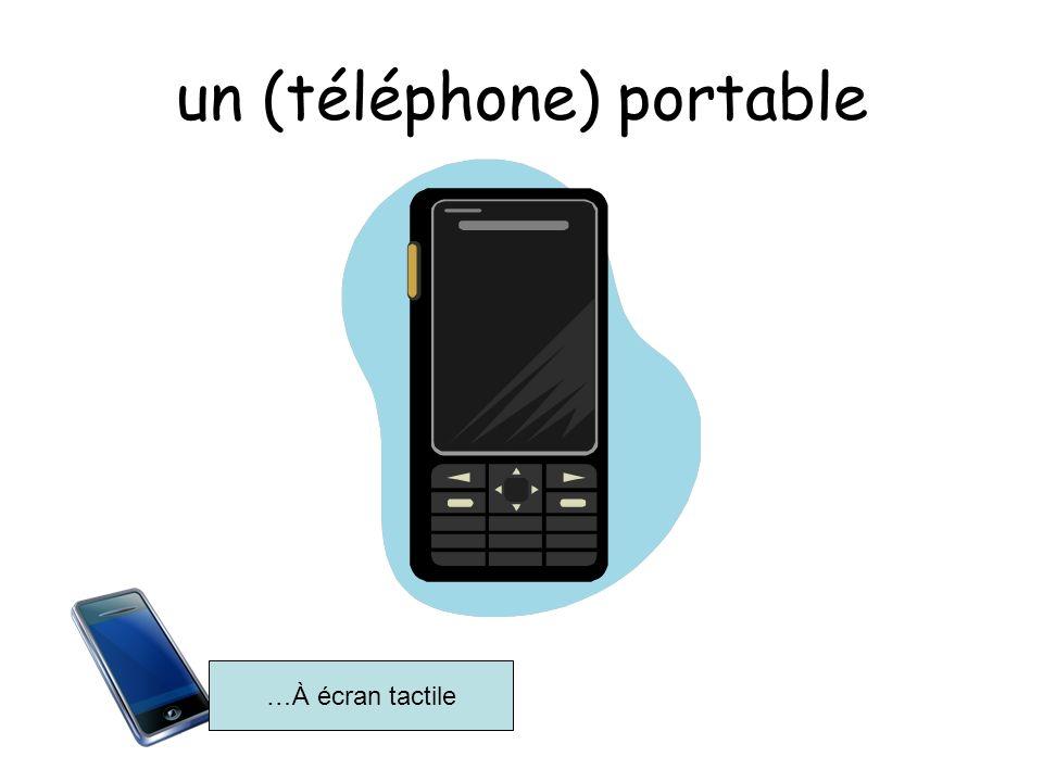 un (téléphone) portable …À écran tactile
