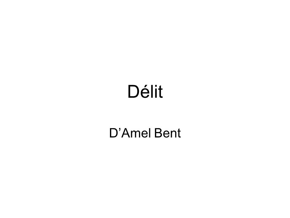 Délit DAmel Bent