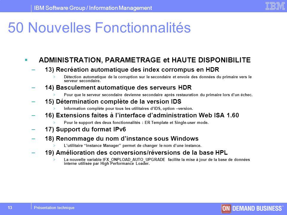 IBM Software Group / Information Management © 2004 IBM Corporation 13Présentation technique ADMINISTRATION, PARAMETRAGE et HAUTE DISPONIBILITE –13) Re