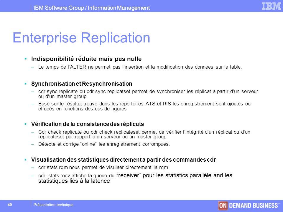 IBM Software Group / Information Management © 2004 IBM Corporation 40Présentation technique Indisponibilité réduite mais pas nulle –Le temps de lALTER