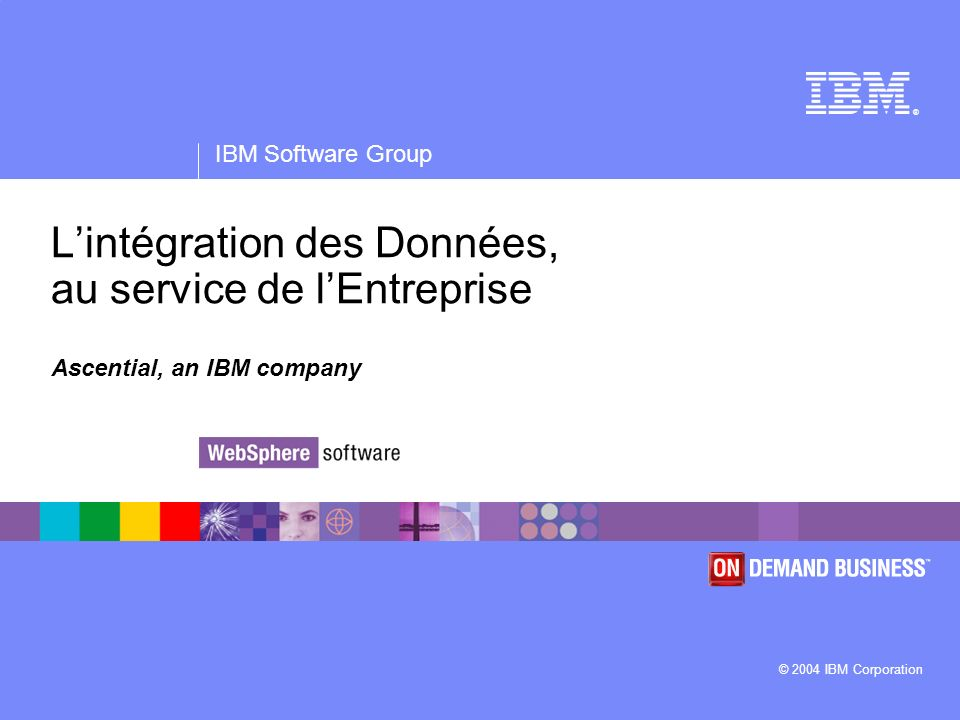 IBM Software Group | WebSphere software Gestion des référentiels– Phase 2 Création dune BD maître ou de références croisées Business Systems SalesERPServiceMarketing X-Ref DB Staging DB 1)AT&T – One Hundred 1 st Street 2)AT&T Corp – 1700 El Camino Real 3) AT&T Wireless – 250 Guadalupe Ave 1) ATEndT– Unknown1) AT&T Corp – 100 North 1st 1) AT&T 2) AT&T Wireless StandardizeMatchSurvive Company Table Location Table AT&T AT&T Wireless 100 North 1 st.