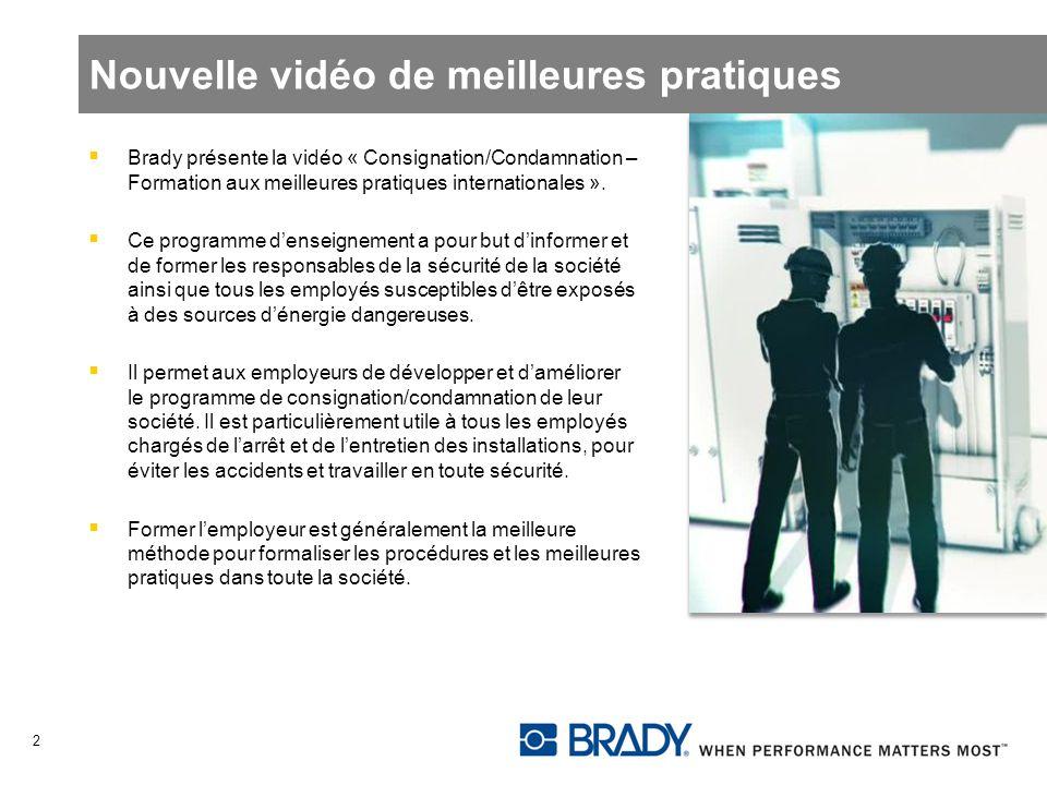 Nouvelle vidéo de meilleures pratiques Brady présente la vidéo « Consignation/Condamnation – Formation aux meilleures pratiques internationales ». Ce