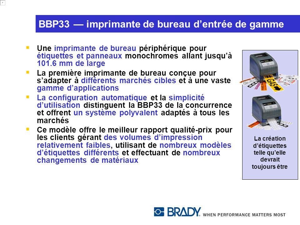 BBP33 imprimante de bureau dentrée de gamme Une imprimante de bureau périphérique pour étiquettes et panneaux monochromes allant jusquà 101.6 mm de la