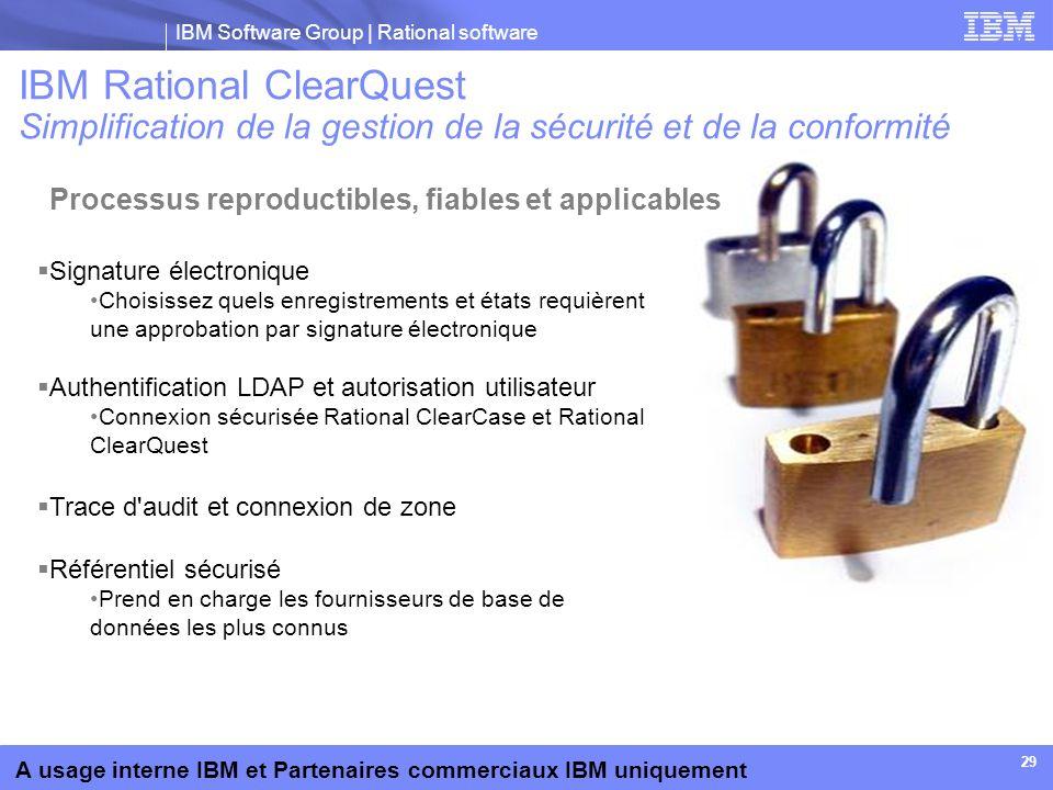 IBM Software Group | Rational software A usage interne IBM et Partenaires commerciaux IBM uniquement 29 Signature électronique Choisissez quels enregi