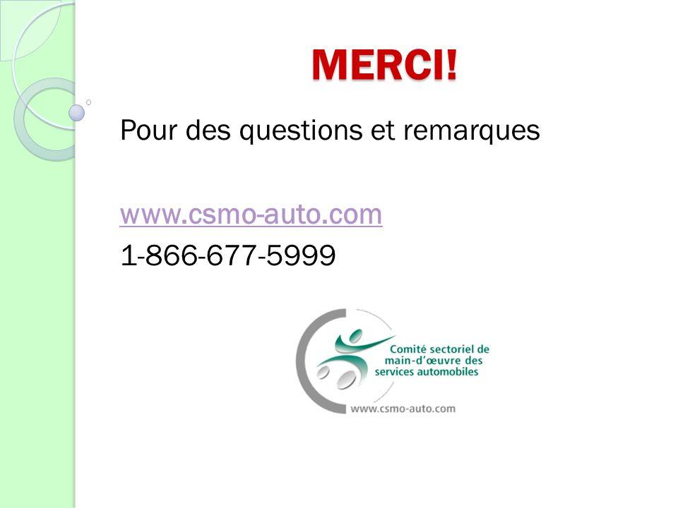 MERCI! Pour des questions et remarques www.csmo-auto.com 1-866-677-5999