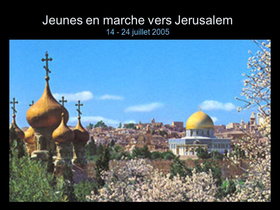 Jeunes en marche vers Jerusalem 14 - 24 juillet 2005