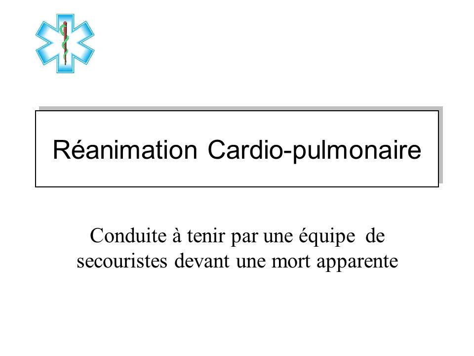 Réanimation Cardio-pulmonaire Conduite à tenir par une équipe de secouristes devant une mort apparente