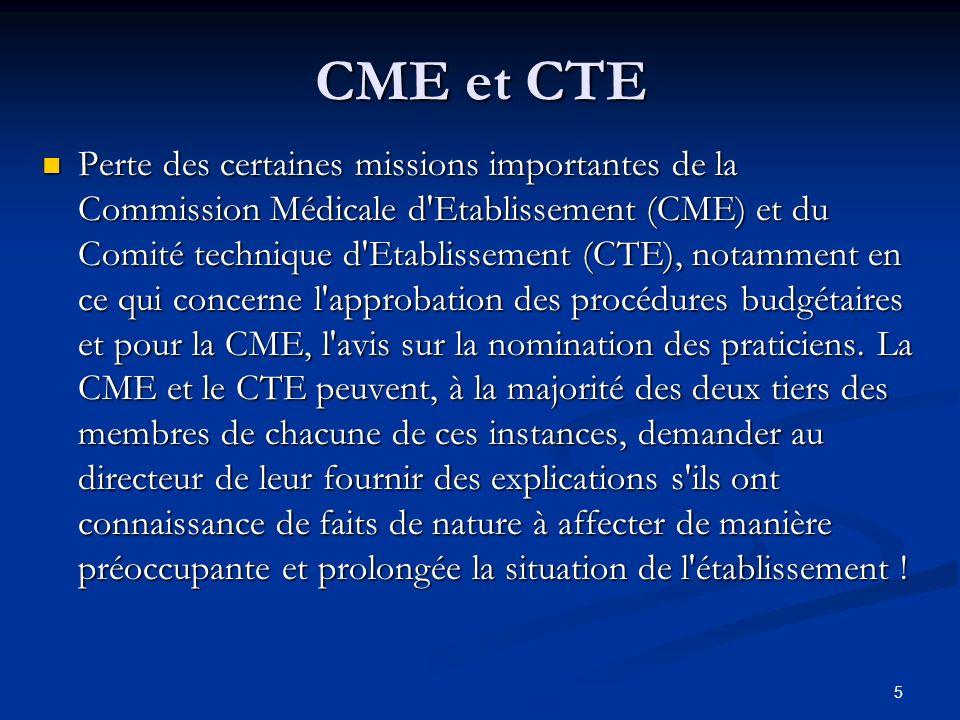 5 CME et CTE Perte des certaines missions importantes de la Commission Médicale d'Etablissement (CME) et du Comité technique d'Etablissement (CTE), no