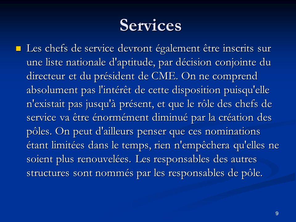 9 Services Les chefs de service devront également être inscrits sur une liste nationale d'aptitude, par décision conjointe du directeur et du présiden
