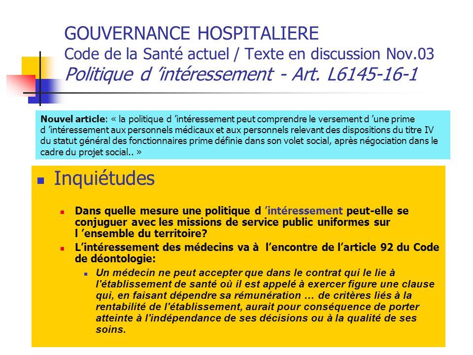 GOUVERNANCE HOSPITALIERE Code de la Santé actuel / Texte en discussion Nov.03 Politique d intéressement - Art. L6145-16-1 Inquiétudes Dans quelle mesu