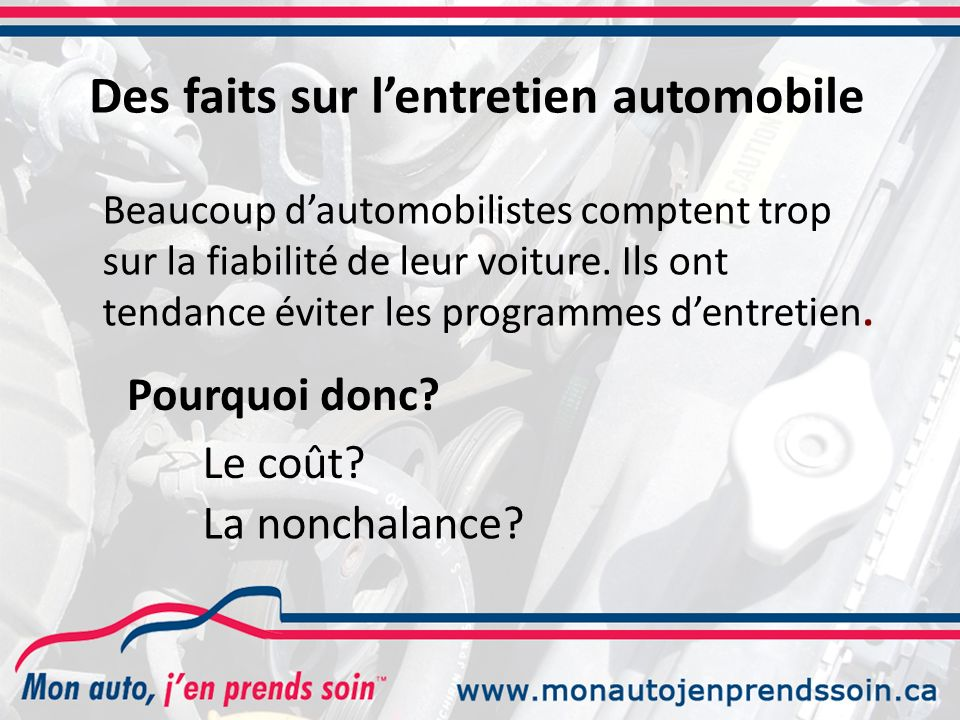 Beaucoup dautomobilistes comptent trop sur la fiabilité de leur voiture.