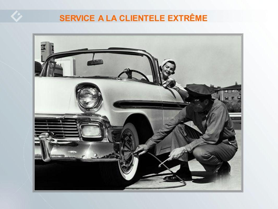 SERVICE A LA CLIENTELE EXTRÊME