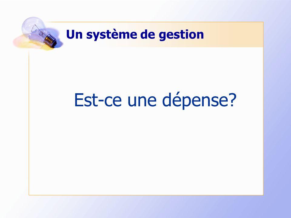 Un système de gestion Est-ce une dépense?