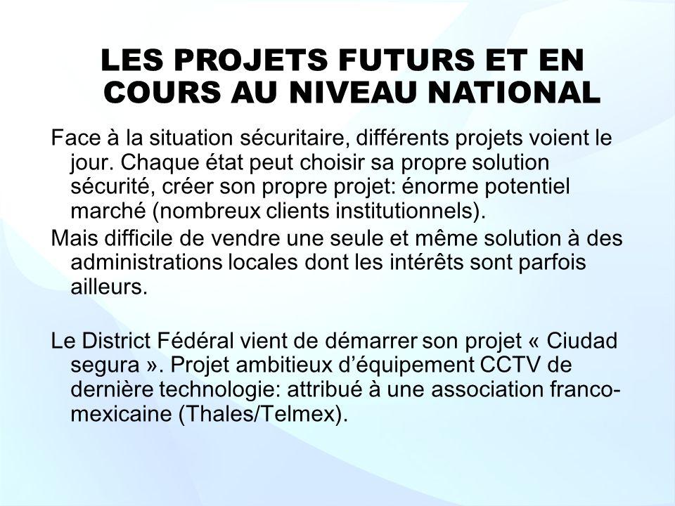 LES PROJETS FUTURS ET EN COURS AU NIVEAU NATIONAL Face à la situation sécuritaire, différents projets voient le jour.