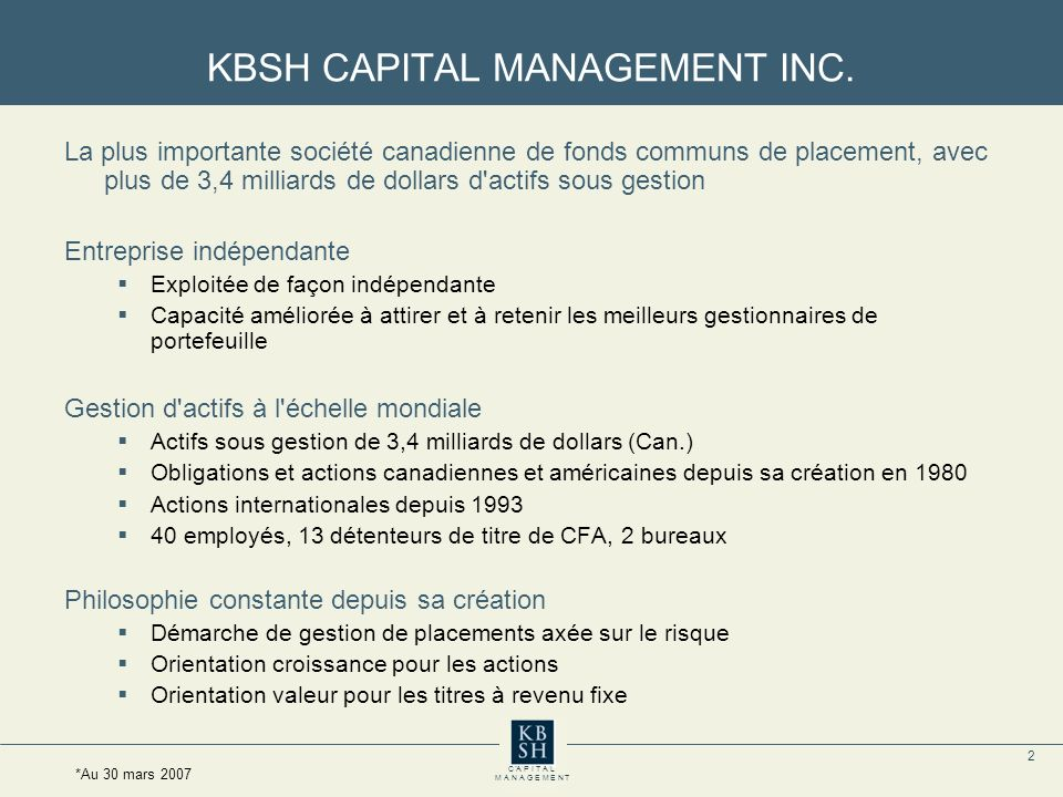 2 C A P I T A L M A N A G E M E N T KBSH CAPITAL MANAGEMENT INC.