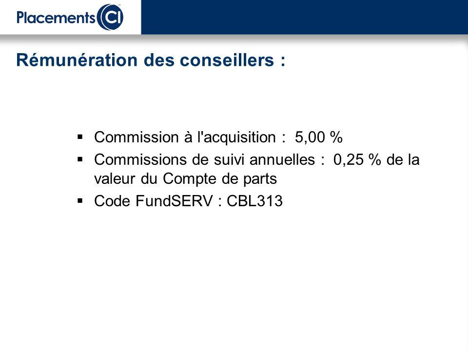 Commission à l acquisition : 5,00 % Commissions de suivi annuelles : 0,25 % de la valeur du Compte de parts Code FundSERV : CBL313 Rémunération des conseillers :