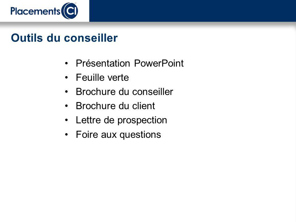 Outils du conseiller Présentation PowerPoint Feuille verte Brochure du conseiller Brochure du client Lettre de prospection Foire aux questions