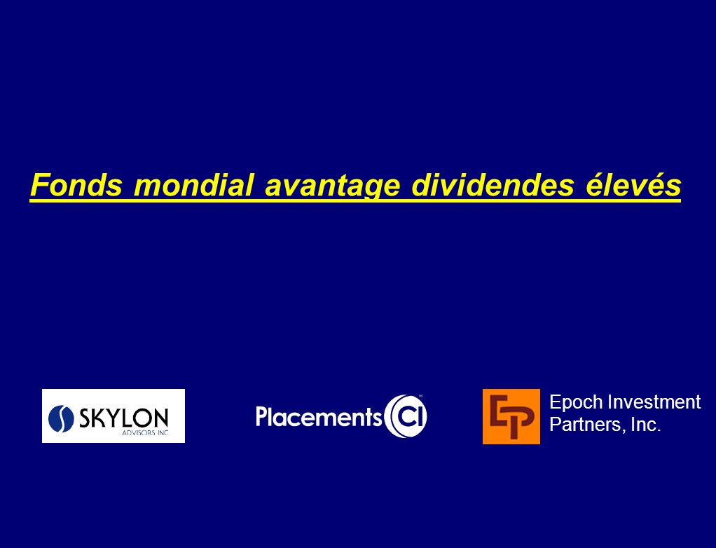 Fonds mondial avantage dividendes élevés Epoch Investment Partners, Inc.